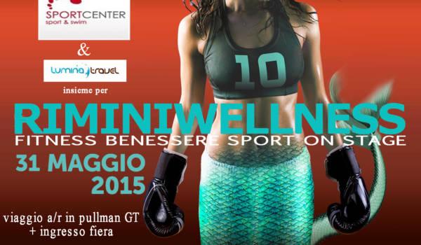 Rimini Wellness 31 Maggio 2015