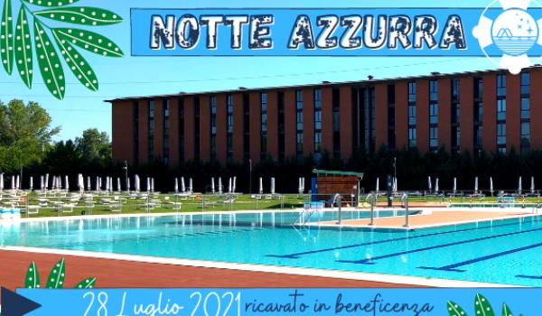 Notte Azzurra: il 28 Luglio tante attività in piscina e ricavato in beneficenza